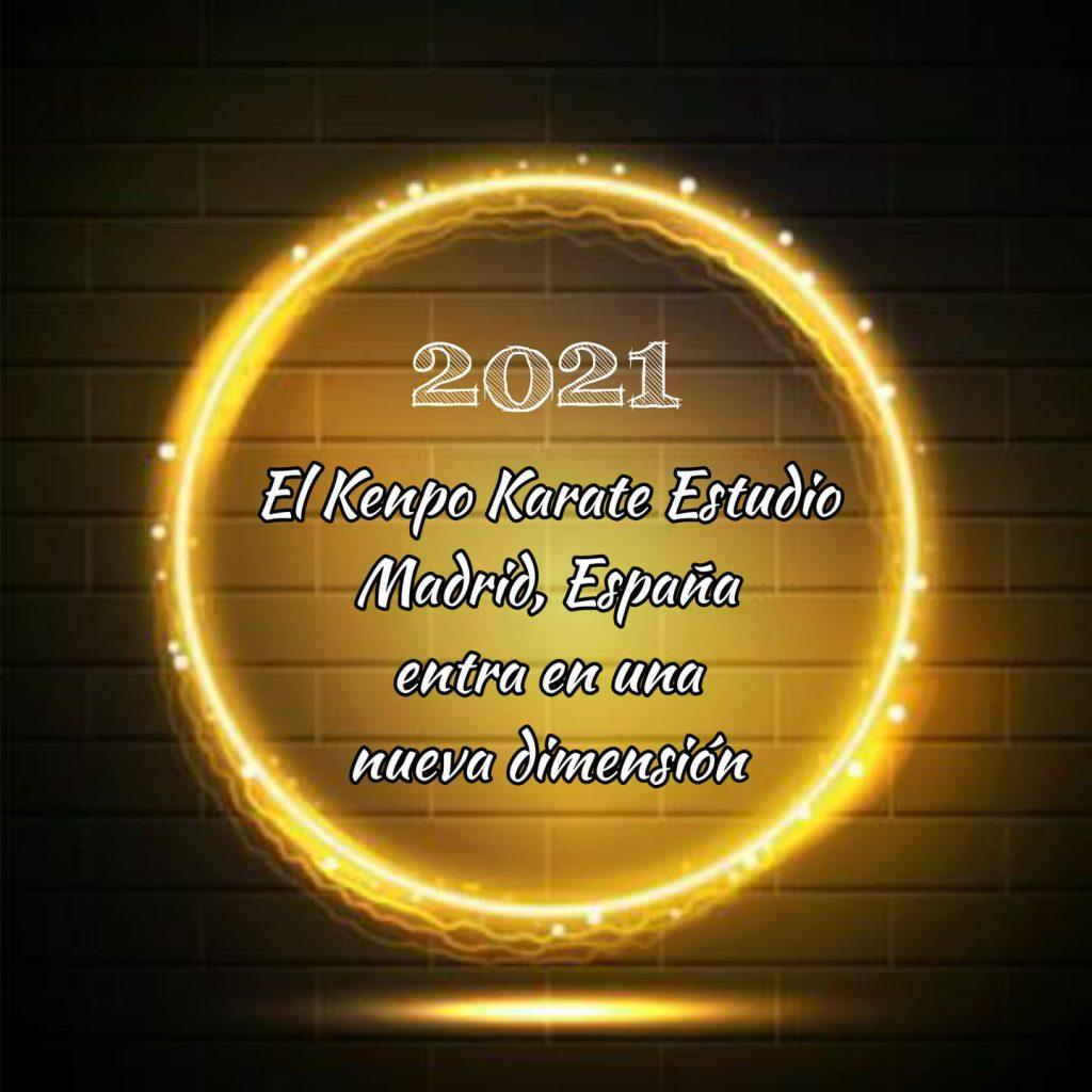 El Kenpo Karate Estudio os desea un Feliz 2021. Dejamos atrás un año que no hay que olvidar. Pero en este año nuevo con nuestro traslado, el Kenpo Karate Estudio entra en una nueva dimensión. Os seguiremos informando.